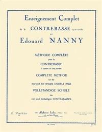 Edouard Nanny - Enseignement complet de la contrebasse à 4 et 5 cordes - Méthode complète - Volume 1, Travail progressif de l'archet, pose des doigts, étude des positions, position du pouce, extensions, gammes, etc.