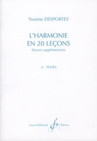 Yvonne Desportes - L'harmonie en 20 lecons - Devoirs supplementaires - A - Textes ; B - Réalisations.