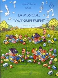 Jean-Clément Jollet - La musique tout simplement - Volume 3, 1er cycle - 3e année.