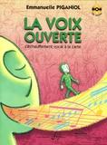 Emmanuelle Piganiol - La voix ouverte - L'échauffement vocal à la carte. 1 CD audio