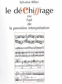 Sylvaine Billier - Le déchiffrage - Ou l'art de la première interprétation.