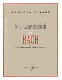 Anthony Girard - Le langage musical de Bach dans le Clavier bien tempéré volume 2.