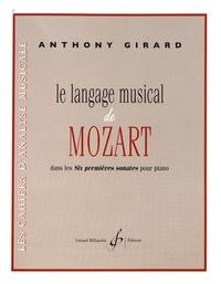 Anthony Girard - Le langage musical de Mozart dans les Six premières sonates pour piano.