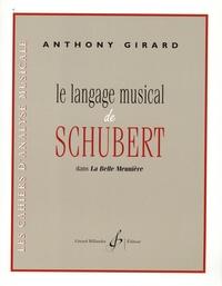 Anthony Girard - Le langage musical de Schubert dans La Belle Meunière.