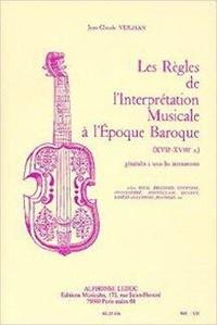 Jean-Claude Veilhan - Les règles de l'interprétation musicale à l'époque baroque (XVIIe-XVIIIe siècles).