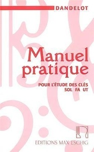 Georges Dandelot - Manuel pratique pour l'étude des clés sol fa ut.