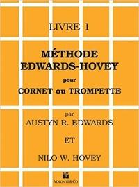 Austyn R. Edwards et Nilo W. Hovey - Méthode Edwards-Hovey pour cornet ou trompette.