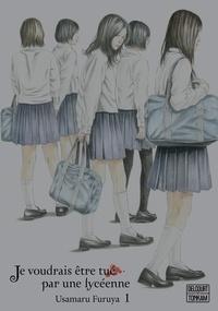 Usamaru Furuya - Je voudrais être tué par une lycéenne T01.
