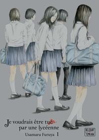 Usamaru Furuya - Je voudrais être tué par une lycéenne Tome 1 : .