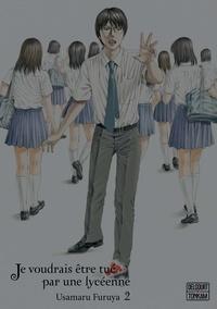 Usamaru Furuya - Je voudrais être tué par une lycéenne Tome 2 : .
