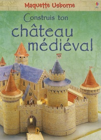 Usborne - Construis ton château médiéval.