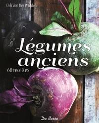 Usch von der Winden - Légumes anciens - 12 variétés, 60 recettes.