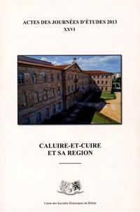 USHR - Caluire-et-Cuire et sa région - Actes des 26e journées d'études, 2013.