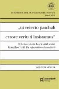 """ut reiecto paschali errore veritati insistamus"" - Nikolaus von Kues und seine Konzilsschrift De reparatione kalendarii."