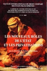 François-Paul Blanc et Albert Lourde - Cahiers du CERJEMAF N° 11/2005 : Les nouveaux rôles de l'Etat et les privatisations.