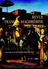 François-Paul Blanc - Revue franco-maghrébine de droit N° 12/2004 : Islam et Droit.
