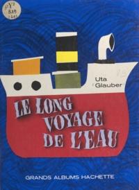 Uta Glauber - Le long voyage de l'eau.