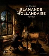 La peinture flamande et hollandaise baroque - Uta Hasekamp |
