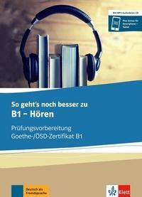 Ucareoutplacement.be So geht's noch besser zu B1 - Hören - Prüfungsvorbereitung Goethe-/OSD-Zertifikat B1 - Ubungsbuch Image