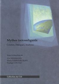 Ute Heidmann et Maria Vamvouri Ruffy - Mythes (re)configurés - Créations, dialogues, analyses.