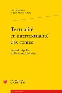 Ute Heidmann et Jean-Michel Adam - Textualité et intertextualité des contes - Perrault, Apulée, La Fontaine, Lhéritier....