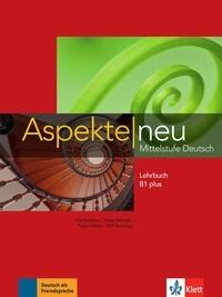 Ute Koithan et Helen Schmitz - Aspekte neu B1 plus - Mittelstufe Deutsch - Lehrbuch.