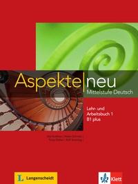 Ute Koithan et Helen Schmitz - Aspekte neu B1 plus - Mittelstufe Deutsch - Lehr- und Arbeitsbuch 1.