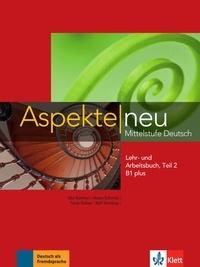 Ute Koithan et Helen Schmitz - Aspekte neu B1 plus - Mittelstufe Deutsch - Lehr- und Arbeitsbuch Teil 2.