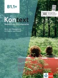 Ute Koithan et Helen Schmitz - Kontext B1.1 + - Kurs- und Ubungsbuch mit Audios und videos.