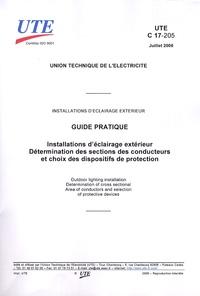 UTE - UTE C 17-205 Installations d'éclairage extérieur - Détermination des sections des conducteurs et choix des dispositifs de protection - Guide pratique.