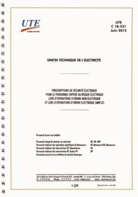 Téléchargements d'ebooks gratuits pour pc UTE C 18-531  - Prescriptions de sécurité électrique pour le personnel exposé au risque électrique lors d'opérations d'ordre non électrique et lors d'opérations d'ordre électrique simples
