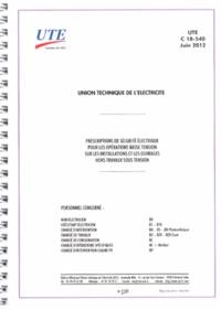 UTE - UTE C 18-540 - Prescriptions de sécurité électrique pour les opérations basse tension sur les installations et les ouvrages hors travaux sous tension.