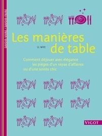 Ute Witt - Les manières de table - Comment déjouer avec élégance les pièges d'un repas d'affaires ou d'une soirée chic.