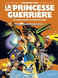 Utkin Alexander - La Princesse guerrière.