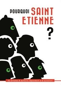 Utopia - Pourquoi Saint-Etienne ? - 42 artistes & auteurs répondent à la question.