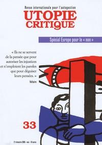 """Gilbert Marquis et Tony Andréani - Utopie Critique N° 33, Mai 2005 : Spécial Europe pour le """"non""""."""