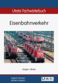 Utrata Fachwörterbuch: Eisenbahnverkehr - Englisch-Deutsch / Deutsch-Englisch.