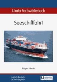 Utrata Fachwörterbuch: Seeschifffahrt - Englisch-Deutsch / Deutsch-Englisch.