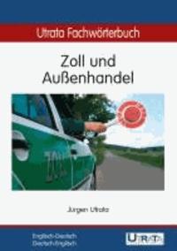 Utrata Fachwörterbuch: Zoll und Außenhandel - Englisch-Deutsch / Deutsch-Englisch.