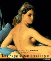 Uwe Fleckner - Jean-Auguste- Dominique Ingres - 1780-1867.