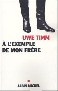 Uwe Timm - A l'exemple de mon frère.