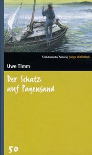 Uwe Timm - Der Schatz auf Pagensand.