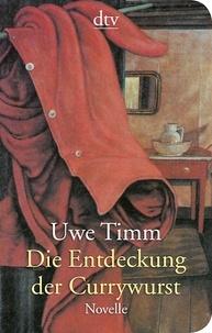 Uwe Timm - Die Entdeckung der Currywurst.