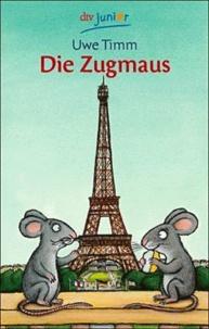 Uwe Timm - Die Zugmaus.