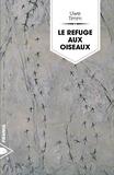 Uwe Timm - Le Refuge aux oiseaux.