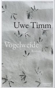 Uwe Timm - Vogelweide.