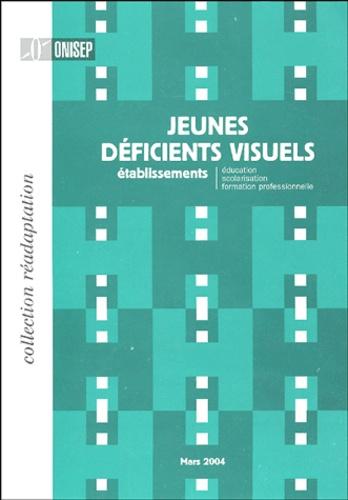 V Alouis et JF Salaün - Jeunes déficients visuels - Etablissements : éducation, scolarisation, formation professionnelle.