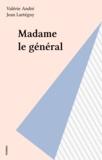 V Andre - Madame le général.