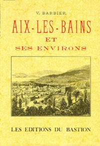 V Barbier - Aix-les-Bains et ses environs.