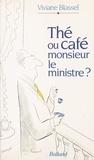 V Blassel - Thé ou café, monsieur le ministre ?.